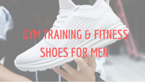 Mens shoes for Gym Training & Fitness