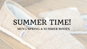 Best Spring & Summer Boots for Men