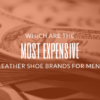 best shoes brands for men