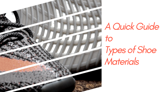 Types of Shoe Materials